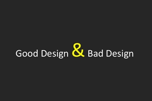 Design is Good or Bad